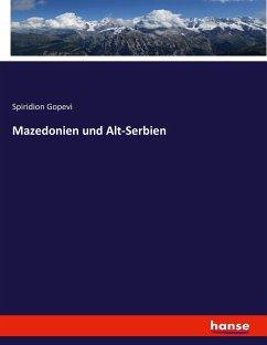 Mazedonien und Alt-Serbien