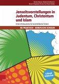 Jenseitsvorstellungen in Judentum, Christentum und Islam (eBook, PDF)