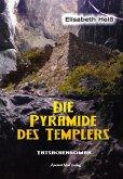 Die Pyramide des Templers (eBook, PDF)