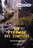 Die Pyramide des Templers (eBook, ePUB)