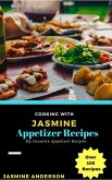 Cooking with Jasmine; Appetizer Recipes (Cooking With Series, #5) (eBook, ePUB)