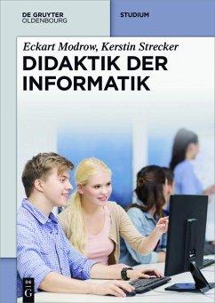Didaktik der Informatik (eBook, PDF) - Modrow, Eckart; Strecker, Kerstin