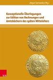 Konzeptionelle Überlegungen zur Edition von Rechnungen und Amtsbüchern des späten Mittelalters (eBook, PDF)