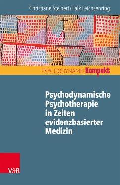 Psychodynamische Psychotherapie in Zeiten evidenzbasierter Medizin (eBook, PDF) - Leichsenring, Falk; Steinert, Christiane