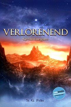 Verlorenend - Fantasy-Epos (Gesamtausgabe) (eBook, ePUB) - Felix, S. G.