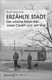 Erzählte Stadt - Der urbane Raum bei Janet Cardiff und Jeff Wall (eBook, PDF)
