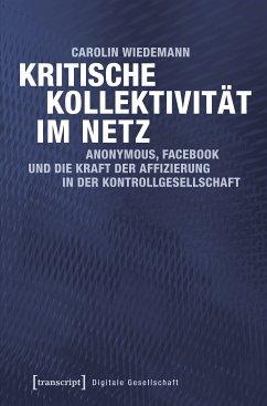 Kritische Kollektivität im Netz (eBook, PDF) - Wiedemann, Carolin