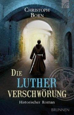Die Lutherverschwörung - Born, Christoph