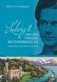 Ludwig II. und sein Paradies am Starnberger See