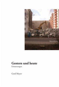 Gestern und Heute - Meyer, Gerd
