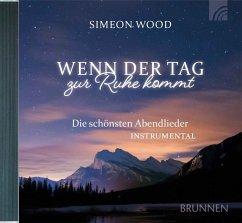 Wenn der Tag zur Ruhe kommt, 1 Audio-CD - Wood, Simeon