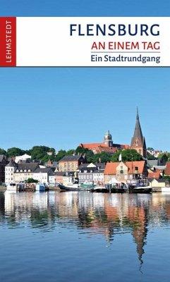Flensburg an einem Tag