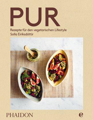 Rezepte Pur De pur rezepte für den vegetarischen lifestyle solla eiríksdóttir