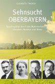 Sehnsucht Oberbayern