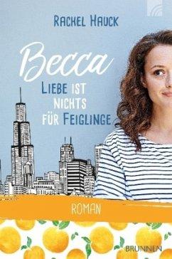 Becca - Liebe ist nichts für Feiglinge - Hauck, Rachel