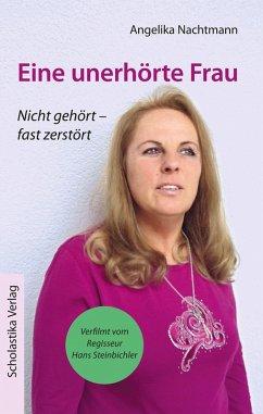 Eine unerhörte Frau (eBook, ePUB) - Nachtmann, Angelika