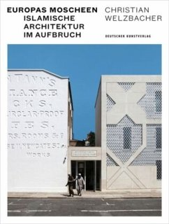 Europas Moscheen - Welzbacher, Christian