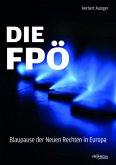 Die FPÖ - Blaupause der neuen Rechten in Europa