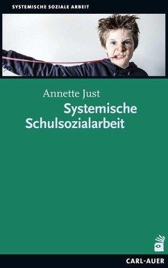 Systemische Schulsozialarbeit - Just, Annette