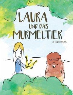 Laura und das Murmeltier - Scholdra, Stephan