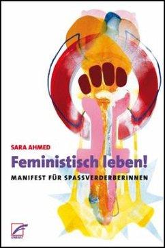 Feministisch leben! - Ahmed, Sara