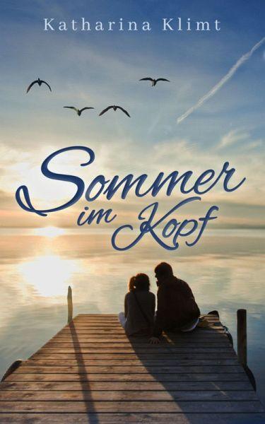 Sommer im Kopf (eBook, ePUB) - Klimt, Katharina