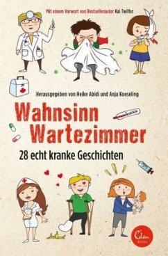 Wahnsinn Wartezimmer - Abidi, Heike; Koeseling, Anja