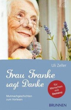 Frau Franke sagt Danke - Zeller, Ulrich