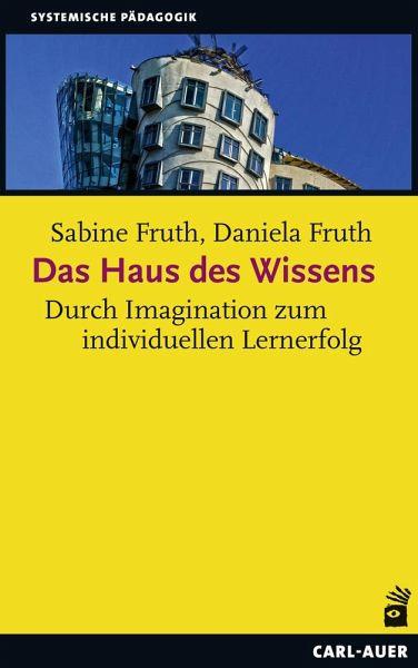 Das Haus des Wissens - Fruth, Sabine; Fruth, Daniela