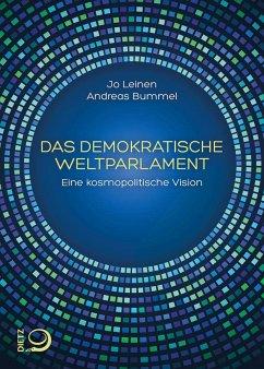 Das demokratische Weltparlament - Bummel, Andreas; Leinen, Jo