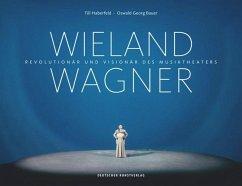 Wieland Wagner - Haberfeld, Till; Bauer, Oswald G.
