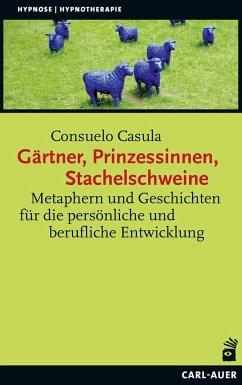 Gärtner, Prinzessinnen, Stachelschweine - Casula, Consuelo