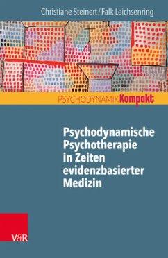 Psychodynamische Psychotherapie in Zeiten evidenzbasierter Medizin - Leichsenring, Falk; Steinert, Christiane