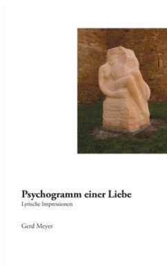 Psychogramm einer Liebe - Meyer, Gerd