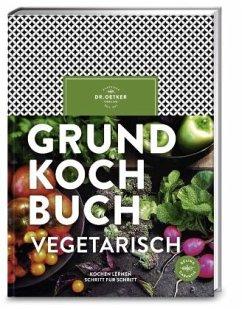 Grundkochbuch vegetarisch - Dr. Oetker