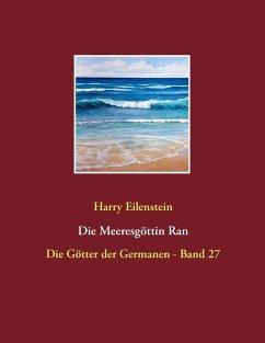 Die Meeresgöttin Ran (eBook, ePUB) - Eilenstein, Harry