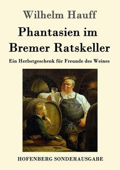 Phantasien im Bremer Ratskeller
