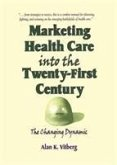 Marketing Health Care Into the Twenty-First Century