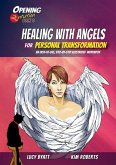 Healing with Angels for Personal Transformation, 6: An Easy-To-Use, Step-By-Step Illustrated Guidebook