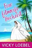 Eine filmreife Hochzeit (Hochzeitsfieber bei den Andersens #1) (eBook, ePUB)