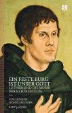 Ein Feste Burg Ist Unser Gott-Luther Und Die Musik