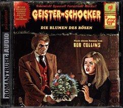Die Blumen des Bösen / Geister-Schocker Bd.67 (Audio-CD)