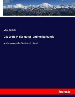Das Weib in der Natur- und Völkerkunde