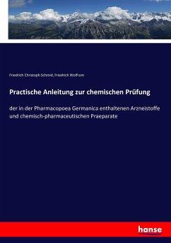 Practische Anleitung zur chemischen Prüfung