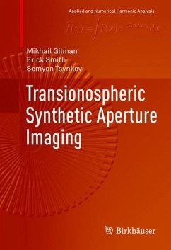 Transionospheric Synthetic Aperture Imaging - Gilman, Mikhail; Smith, Erick; Tsynkov, Semyon