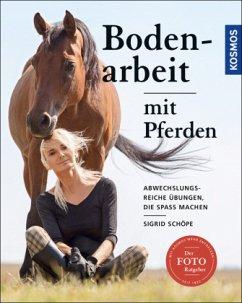 Bodenarbeit mit Pferden - Schöpe, Sigrid