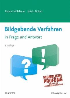Bildgebende Verfahren in Frage und Antwort - Mühlbauer, Roland; Eichler, Katrin