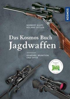 Das Kosmos Buch Jagdwaffen - Klups, Norbert; Zeitler, Roland