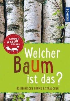 Welcher Baum ist das? Kindernaturführer - Haag, Holger