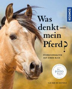 Was denkt mein Pferd - Fotoratgeber - van de Kasteele, Ilja